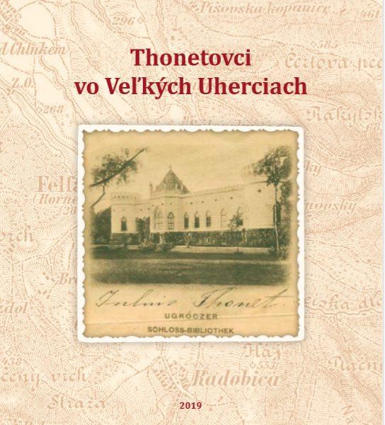 Kniha Thonetovci vo Veľkých Uherciach